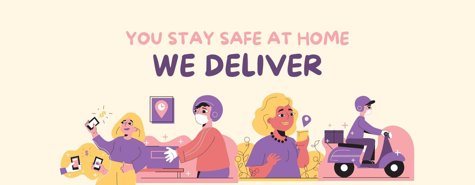 You Stay Home We Deliver